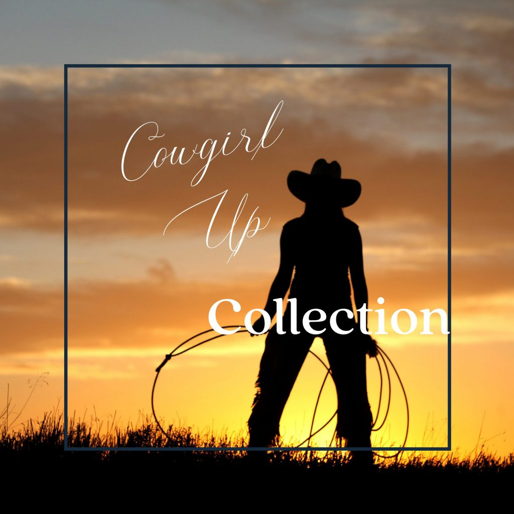 cowgirl up collection